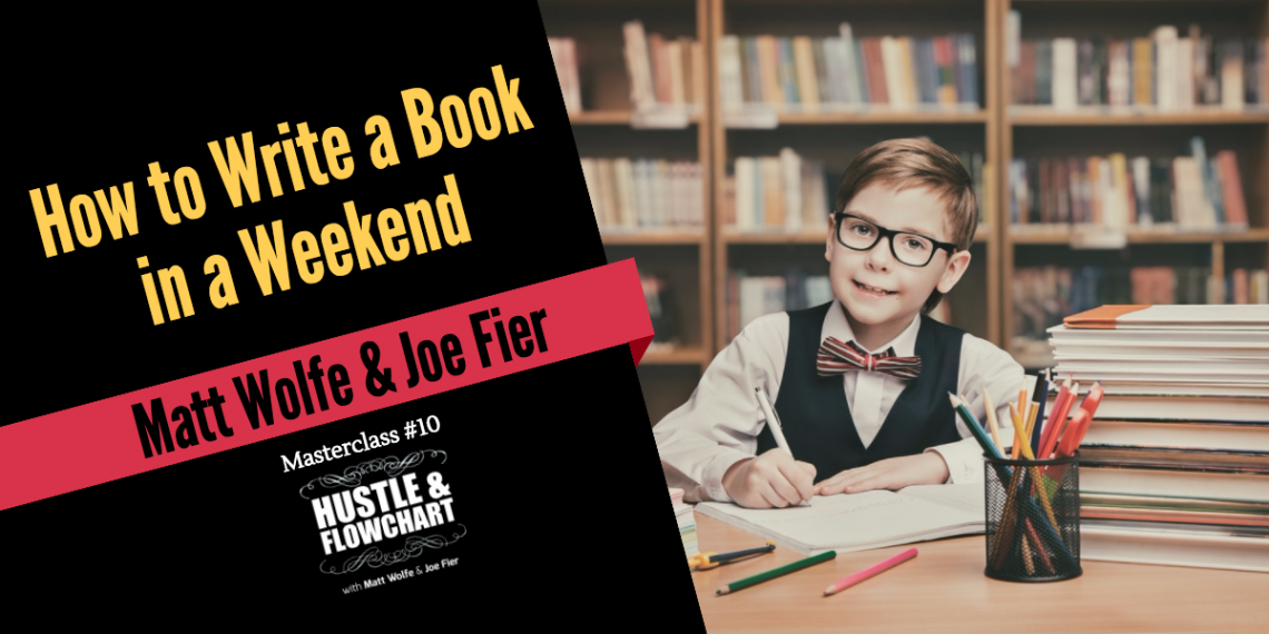 Hustle & Flowchart #10 - How to Write a Book in a Weekend