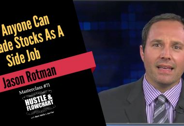 Hustle & Flowchart #71 - Jason Rotman
