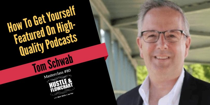 How To Get Yourself Featured On High-Quality Podcasts - Tom Schwab