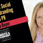 Lisa Buyer – How To Use Social Media For Branding And PR