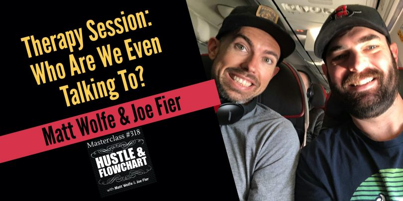 Therapy Session: Matt Wolfe & Joe Fier